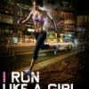 I run like a girl, try to keep up!