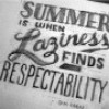 Summer is when laziness finds respectability