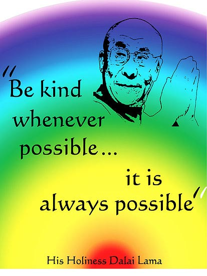 Be kind whenever possible… it is always possible