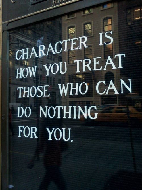 character-is-how-you-treat-those-who-can-do-nothing-for-you