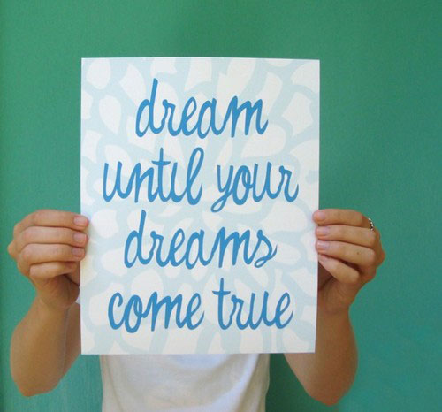 Dream until your dreams come true | quotes | I Inspiration
