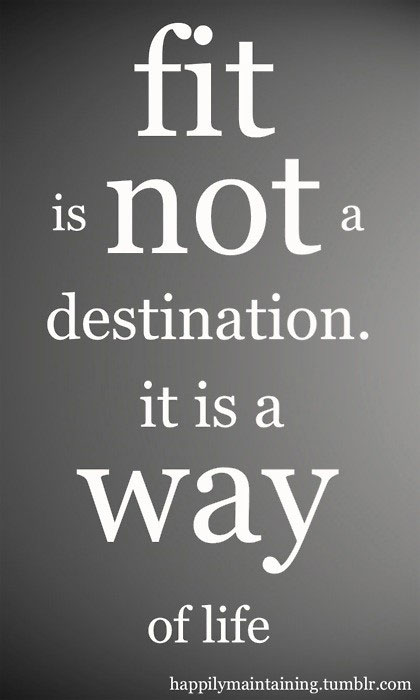 fit-is-not-a-destination-it-is-a-way-of-life