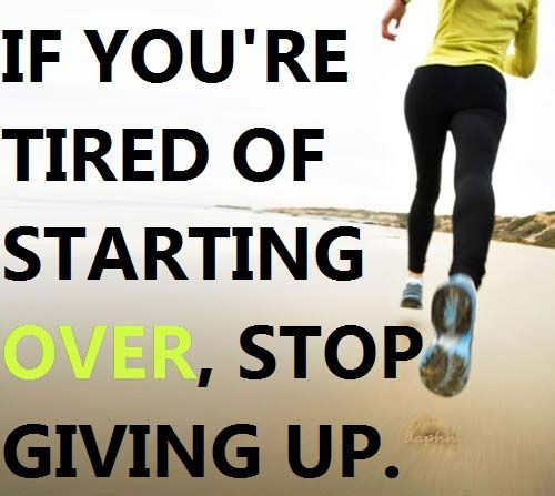 If you&#8217;re tired of starting over, stop giving up