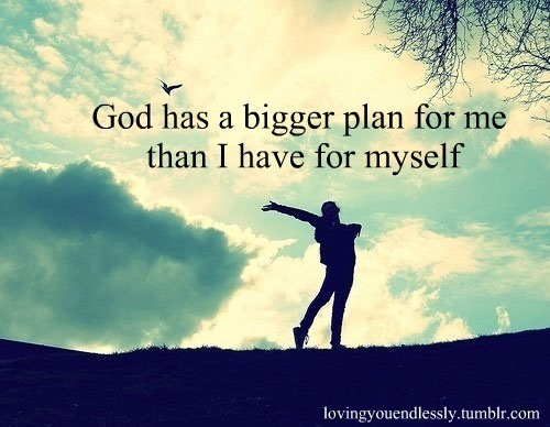 Quotes On God's Plan http://iheartinspiration.com/quotes/god-big-plans/