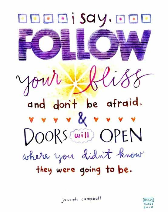 i-say-follow-your-bliss-and-dont-be-afraid-doors-will-open