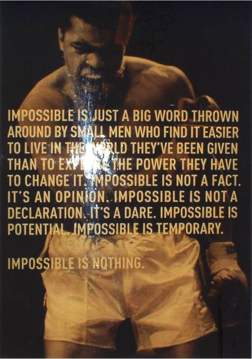 impossible-is-just-a-big-word-thrown-around-by-small-men