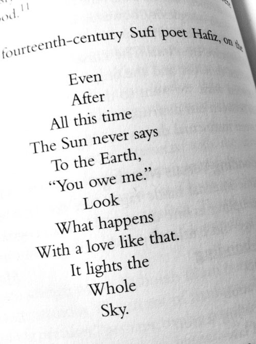 "Even after all this time the sun never says to the earth, ""you owe me."" Look what happens with a love like that. It lights the whole sky."