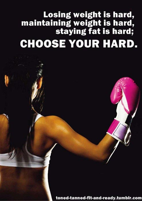 losing-weight-is-hard-maintaing-weight-is-hard-staying-fit-is-hard-choose-your-hard