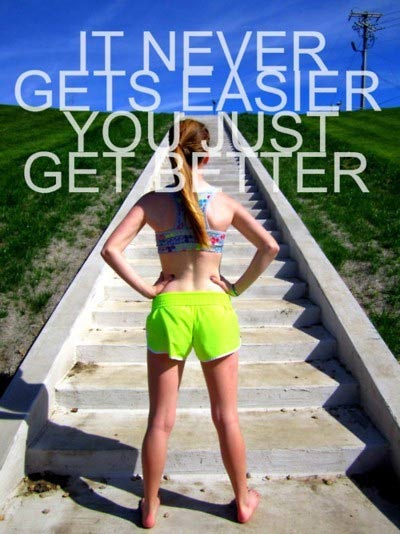 it never gets easier you just get better fitness i