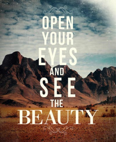 open-your-eyes-and-see-the-beauty