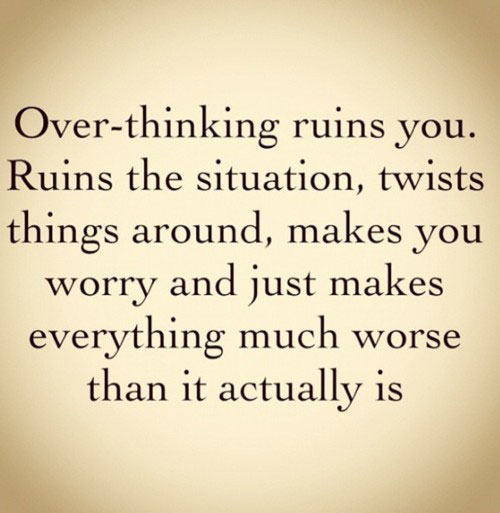 Over Thinking Quotes. QuotesGram