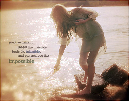 Positive thinking sees the invisible, feels the intangible and can achieve the impossible