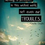 quote-charlie-chaplin-troubles