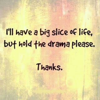 I'll have a big slice of life, but hold the drama please
