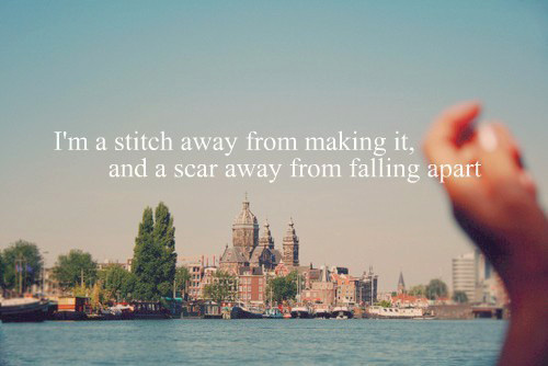 I'm a stitch away from making it, and a scar away