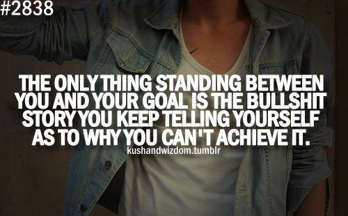 the-only-thing-standing-between-you-and-your-goal