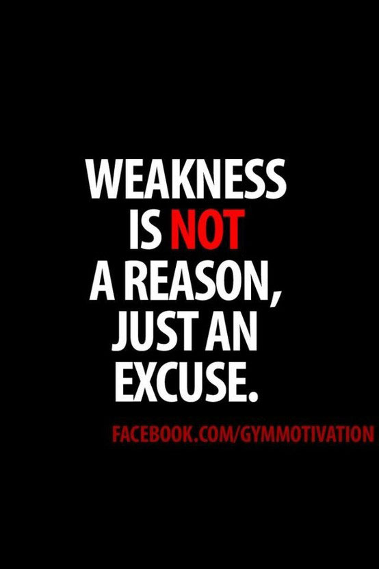 weakness-is-not-a-reason-just-an-excuse