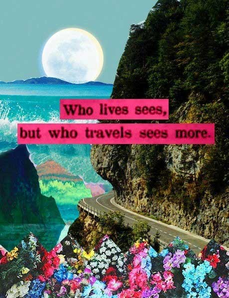 who-lives-sees-but-who-travels-sees-more