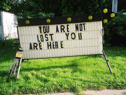 You are not lost. You are here.