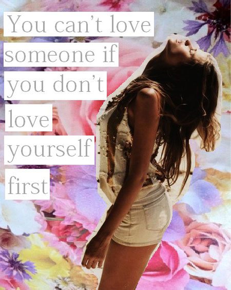 you-cant-love-someone-if-you-dont-love-youself-first