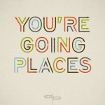 you're-going-places