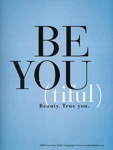 Be you. Beautiful. True you.