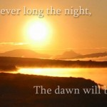 LisaMarieWonders-however-long-the-night-the-dawn-will-break