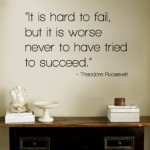 its hard to fail but even worse never to have tried to succeed