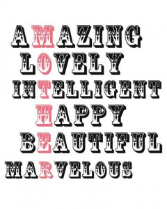 Mother: Amazing, lovely, intelligent, happy, beautiful, marvelous