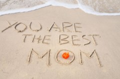 You are the best mom