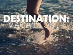 Destination - Vacation