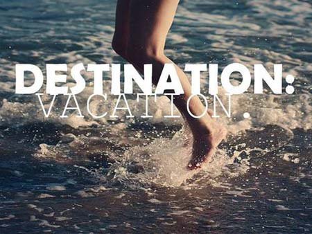Destination – Vacation  quotes  I Inspiration