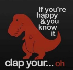 If ou're happy and you know it clap your hands, oh