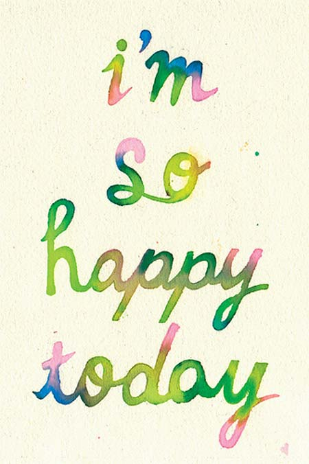 I'm so happy today | quotes | I ❤ Inspiration