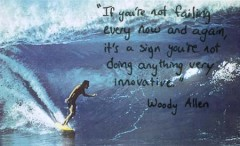 It you're not failing every now and again, it's a sign you're not doing anything very innovative