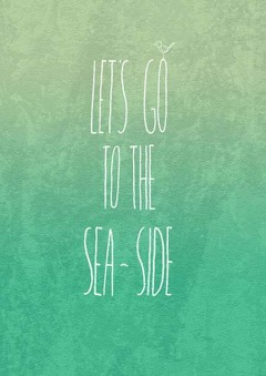 Let's go to the seaside