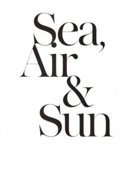 Sea, Air and Sun
