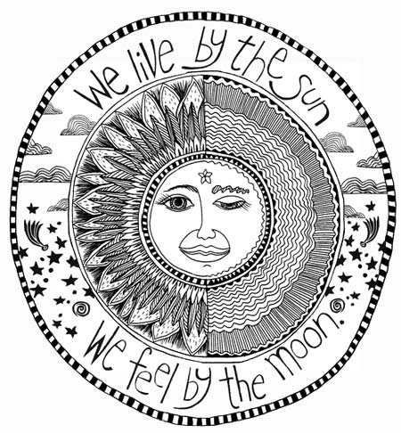 We live by the sun we feel by the moon quotes I