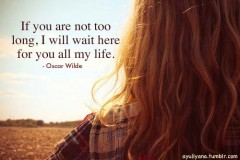 If you are not too long, I will wait for you all my life