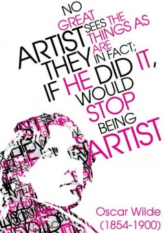 No great artist ever sees things as they really are. If he did he would cease to be an artist