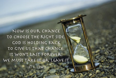 Now is our chance to choose the right side. God is holding back to give us that chance. It won't last forever. We must take it or leave it