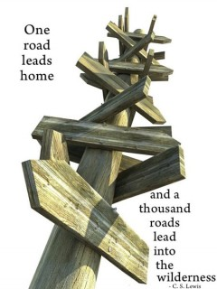 One road leads home, and a thousand roads lead into the wilderness