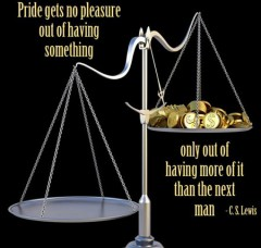Pride gets no pleasure out of having something, only out of having more of it than the next man