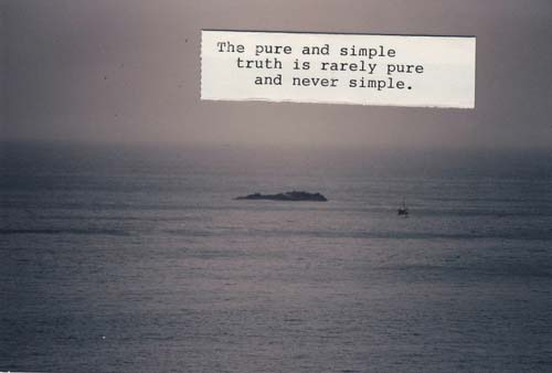 The pure and simple truth is rarely pure, and never simple