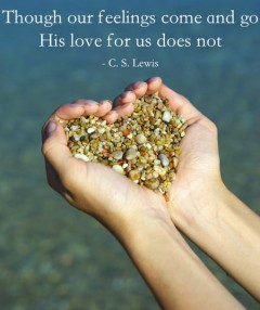 Though our feelings come and go, His love for us does not