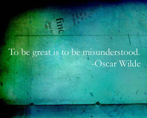 to be great is to be misunderstood Literary analysis for the phrase to be great is to be misunderstood with meaning , origin, usage explained as well as the source text.