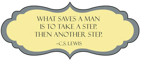 What saves a man is to take a step, Then another step