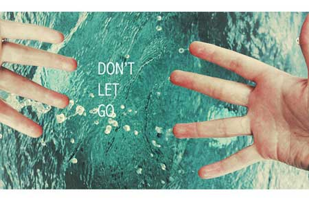 Don t let go quotes i inspiration
