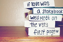If love was a storybook, we'd meet on the very first page