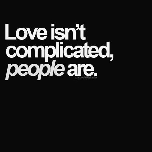 Complicated Love Quotes | Love Quotes